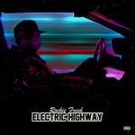 NEW MUSIC: ROCKIE FRESH – 'ELECTRIC HIGHWAY' [MIXTAPE]