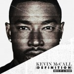 NEW MUSIC: KEVIN MCCALL – 'DEFINITION' [MIXTAPE]