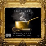 NEW MUSIC: GUCCI MANE – 'TRAP GOD 2′ [MIXTAPE]