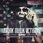 NEW MUSIC: YELAWOLF – 'TRUNK MUZIK RETURNS' [MIXTAPE]