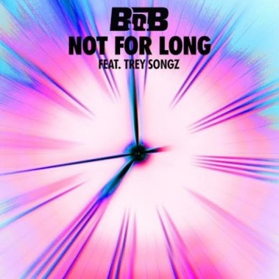 B_o_B-Ft_-Trey-Songz-Not-For-Long