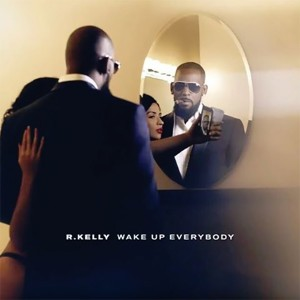 r-kelly-wake-up-everybody