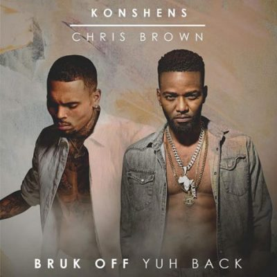 CHRIS BROWN REMIXES KONSHENS' 'BRUK OFF YUH BACK'